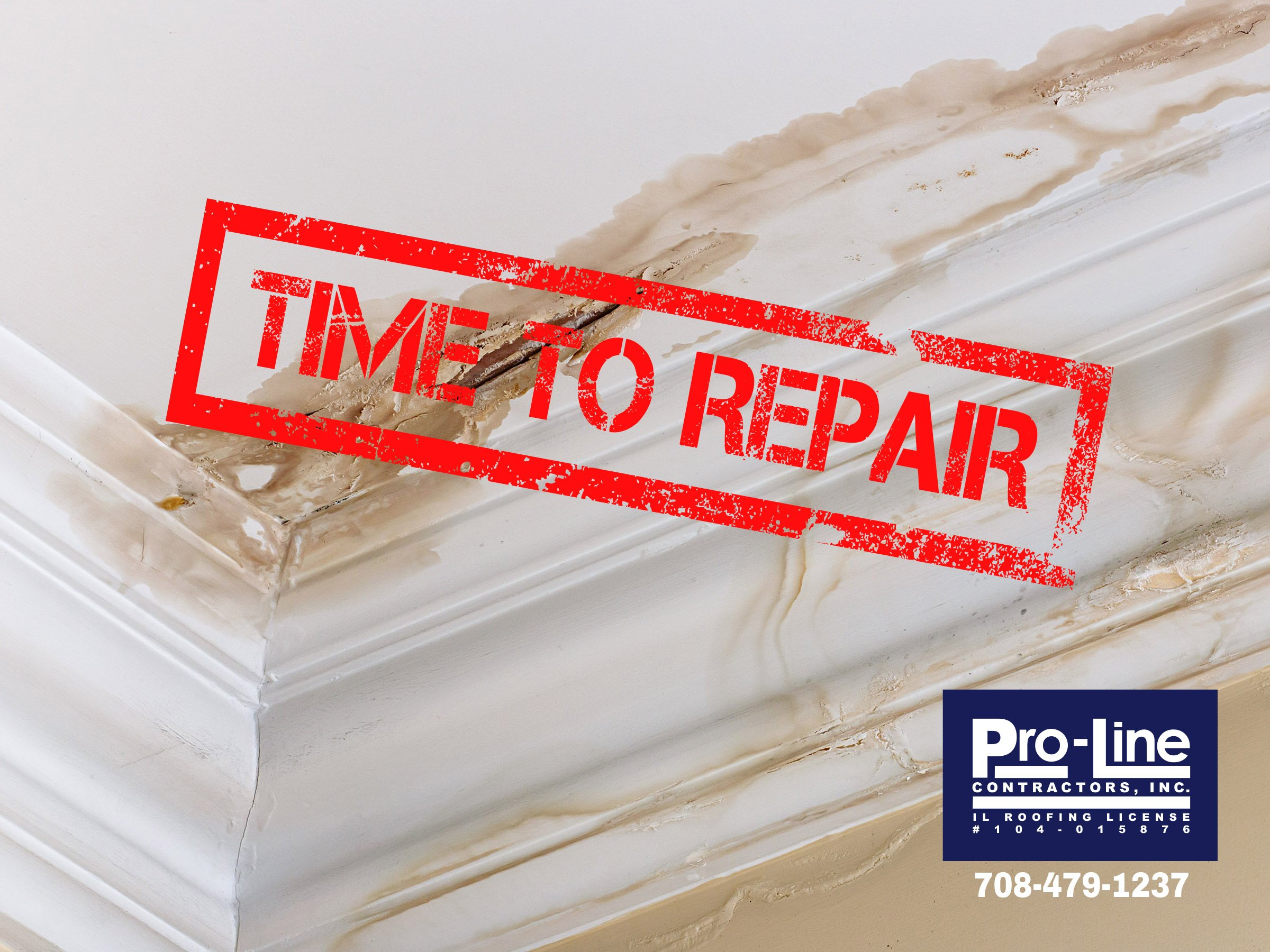 time for roof repairs by Pro-Line if you see water stains on ceiling